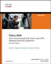 Cisco ASA - All-in-One Firewall, IPS, Anti-X, and VPN Adaptive Security Appliance ebook by Jazib Frahim,Omar Santos
