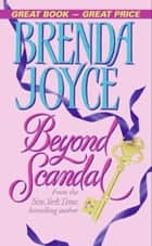 Beyond Scandal ebook by Brenda Joyce