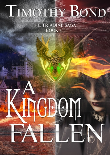 A Kingdom Fallen - An Epic Fantasy ebook by Timothy Bond