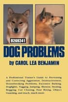Dog Problems ebook by Carol Lea Benjamin