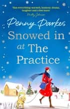 Snowed in at the Practice ebook by Penny Parkes