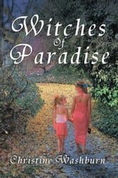 Witches Of Paradise ebook by Christine Washburn