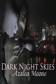 Dark Night Skies ebook by Azalea Moone