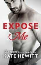 Expose Me ebook by Kate Hewitt