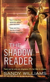 The Shadow Reader ebook by Sandy Williams