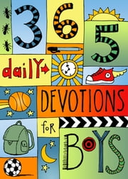 365 Devotions for Boys ebook by B&H Kids Editorial Staff
