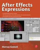 After Effects Expressions ebook by Marcus Geduld