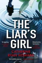 The Liar's Girl - Shortlisted for the Edgar Award, Best Novel 2019 ebook by