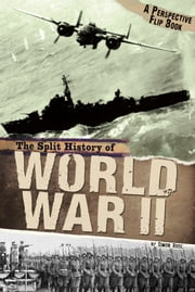 The Split History of World War II - A Perspectives Flip Book ebook by Simon Rose