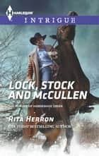 Lock, Stock and McCullen ebook by Rita Herron