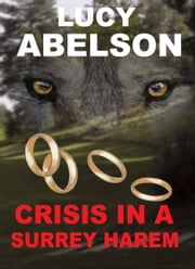 Crisis in a Surrey Harem ebook by Lucy Abelson