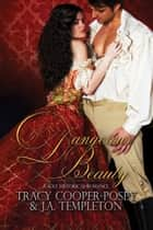 Dangerous Beauty ebook by Tracy Cooper-Posey, Julia Templeton