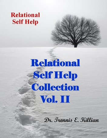 Relational Self Help Collection Vol. II ebook by Trennis Killian