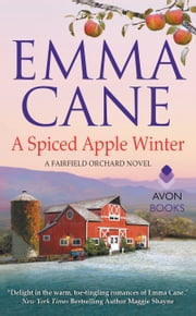 A Spiced Apple Winter - A Fairfield Orchard Novel ebook by Emma Cane