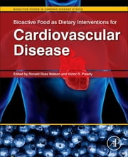 Bioactive Food as Dietary Interventions for Cardiovascular Disease - Bioactive Foods in Chronic Disease States ebook by Ronald Ross Watson,Victor R. Preedy