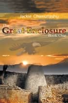 The Great Enclosure Book One ebook by Jackie Chimutashu