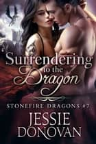Surrendering to the Dragon ebook by Jessie Donovan