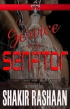 In Service to the Senator ebook by Shakir Rashaan
