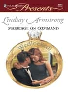 Marriage on Command ebook by Lindsay Armstrong