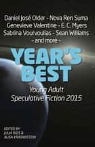 Year's Best YA Speculative Fiction 2015 ebook by Alisa Krasnostein, Julia Rios