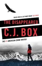 The Disappeared ekitaplar by C.J. Box