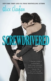 Screwdrivered ebook by Alice Clayton