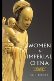 Women in Imperial China ebook by Bret Hinsch