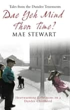 Dae Yeh Mind Thon Time? - Tales from the Dundee tenements ebook by