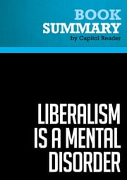 Summary of Liberalism is a Mental Disorder - Michael Savage ebook by Capitol Reader