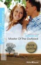 Master Of The Outback ebook by