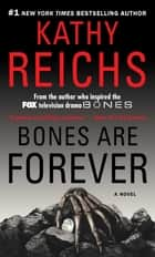 Bones Are Forever ebook by A Novel