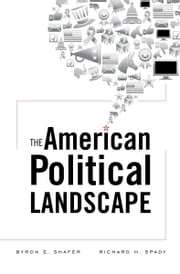 The American Political Landscape ebook by Byron E. Shafer