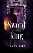Sword of the King ebook by Megan Derr