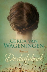 De Vlasfabriek ebook by Gerda van Wageningen