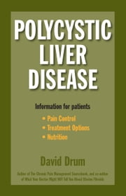 Polycystic Liver Disease: Information for Patients ebook by David Drum