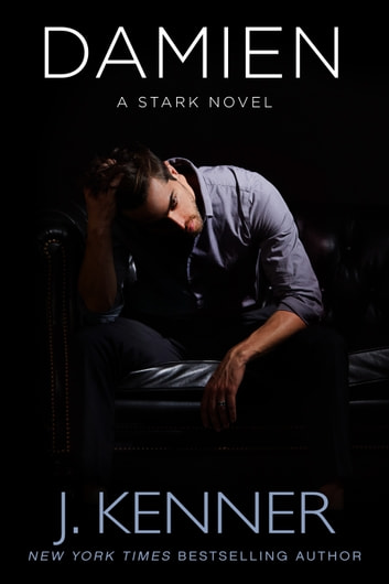 Damien: A Stark Novel ebook by J. Kenner