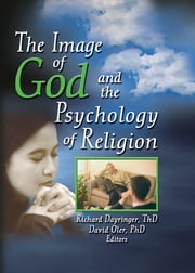The Image of God and the Psychology of Religion ebook by Richard L Dayringer,David Oler