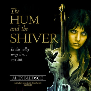 The Hum and the Shiver audiobook by Alex Bledsoe