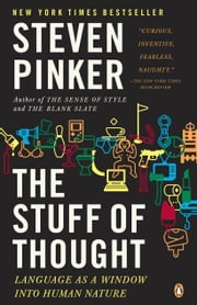 The Stuff of Thought - Language as a Window into Human Nature ebook by Steven Pinker