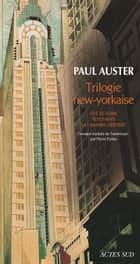 Trilogie New-Yorkaise ebook by Paul Auster, Marc Chénetier, Jean Fremon,...