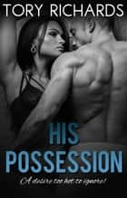 His Possession ebook by Tory Richards