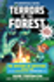 Terrors of the Forest - The Mystery of Entity303 Book One: A Gameknight999 Adventure: An Unofficial Minecrafters Adventure ebook by Mark Cheverton