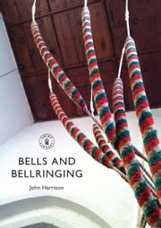 Bells and Bell-ringing ebook by John Harrison