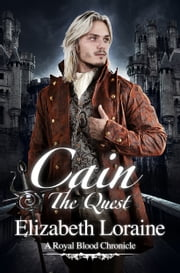 Cain, The Quest ebook by Elizabeth Loraine