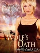 Wolf's Oath (After the Crash #3.25) - After the Crash ebook by Maddy Barone