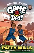 Patty Hits the Court: Game Day! 1 ebook by Jared Thomas, Patty (Patrick) Mills