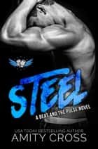 Steel (#5 The Beat and The Pulse) ebook by Amity Cross