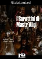I burattini di Mastr'Aligi ebook by Nicola Lombardi