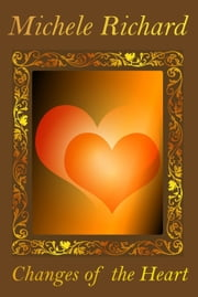 Changes of the Heart ebook by Michele Richard