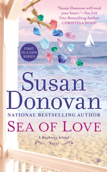Sea of Love - A Bayberry Island Novel ebook by Susan Donovan
